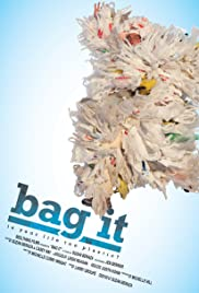 Bag It (2010) Poster - Movie Forum, Cast, Reviews