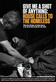 Give Me a Shot of Anything: House Calls to the Homeless Poster