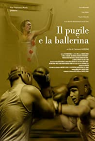 Primary photo for Il pugile e la ballerina