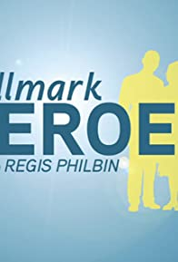 Primary photo for Hallmark Heroes with Regis Philbin
