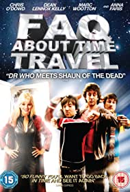 Frequently Asked Questions About Time Travel (2009) Poster - Movie Forum, Cast, Reviews
