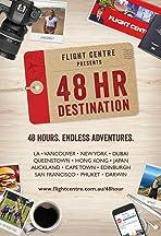 The 48 Hour Destination
