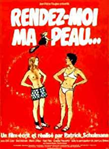 Recommend a good movie to watch Rendez-moi ma peau... France [480i]