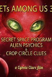 ETs Among Us 3: Secret Space Program, Alien Psychics & Crop Circle Clues Poster