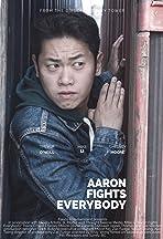 Aaron Fights Everybody