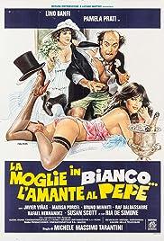 La moglie in bianco... l'amante al pepe(1981) Poster - Movie Forum, Cast, Reviews