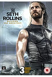 WWE Seth Rollins: Building the Architect