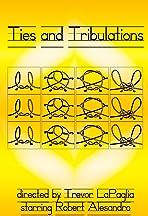 ties and tribulations