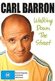 Carl Barron: Walking Down the Street
