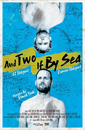 Where to stream And Two If by Sea: The Hobgood Brothers