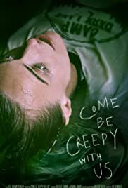 Come Be Creepy With Us Poster
