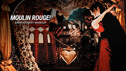 'Moulin Rouge' | Anniversary Mashup