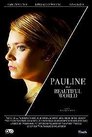 Pauline in a Beautiful World (2013)