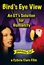 Bird's Eye View - An ET's Solution for Humanity