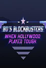 80s Blockbusters: When Hollywood Played Tough Poster