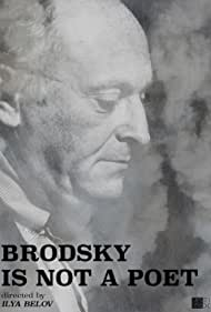 Joseph Brodsky in Brodskiy ne poet (2015)