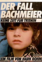 Der Fall Bachmeier - Keine Zeit für Tränen