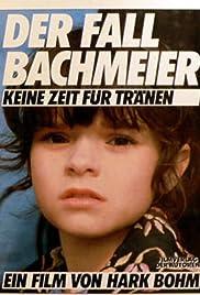 Der Fall Bachmeier - Keine Zeit für Tränen Poster