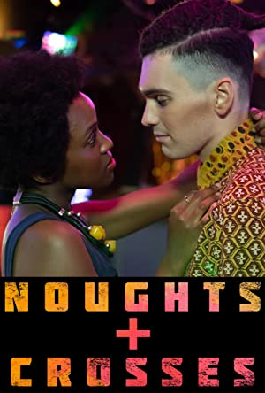 Watch Noughts + Crosses Free Online