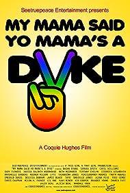 My Mama Said Yo Mama's a Dyke (2010)