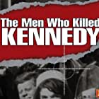 The Men Who Killed Kennedy (1988)