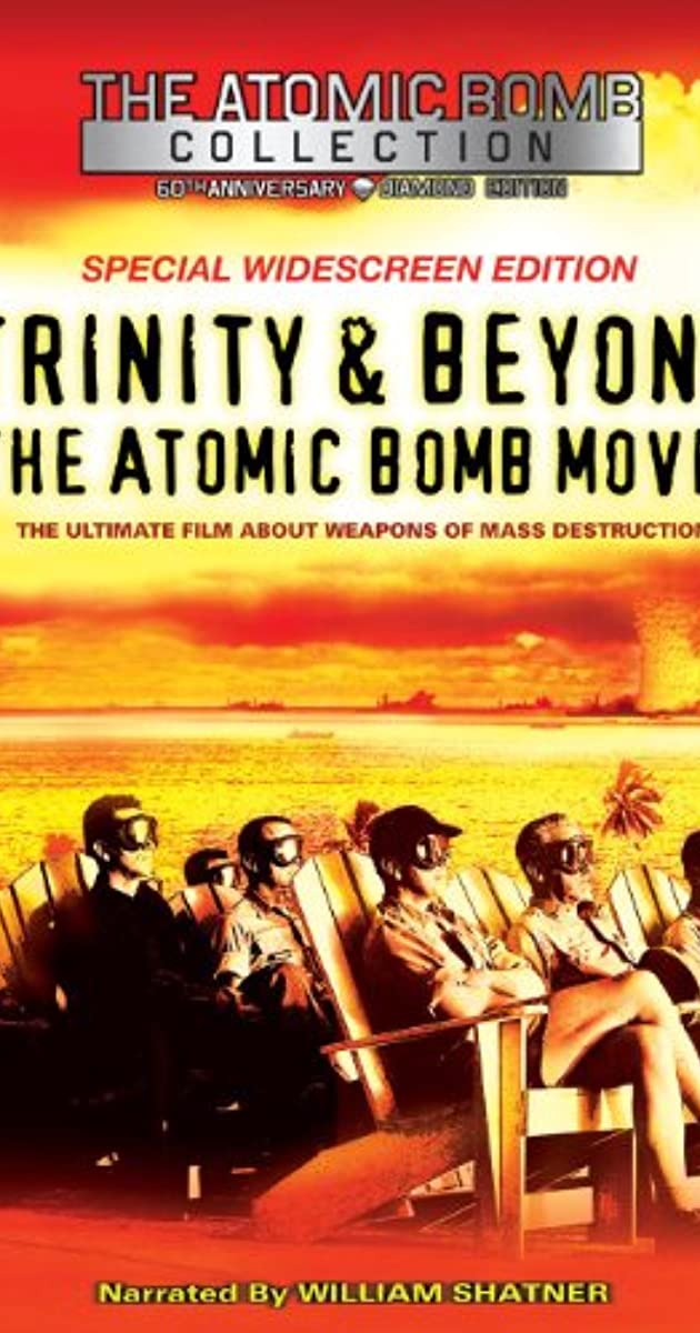 Subtitle of Trinity and Beyond: The Atomic Bomb Movie