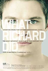 What Richard Did (2012) Poster - Movie Forum, Cast, Reviews