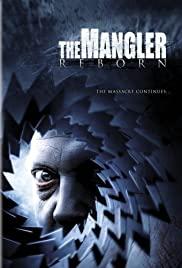 The Mangler Reborn (2005) Poster - Movie Forum, Cast, Reviews