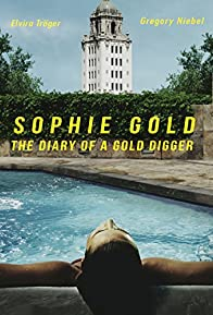 Primary photo for Sophie Gold, the Diary of a Gold Digger