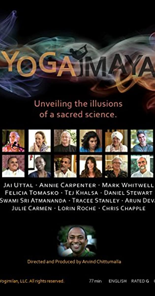 Yoga Maya: Unveiling the Illusions of a Sacred Science (2014