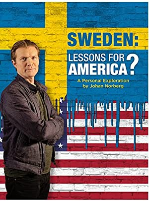 Where to stream Sweden: Lessons for America? A personal exploration by Johan Norberg