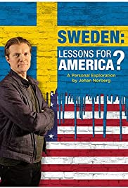 Sweden: Lessons for America? A personal exploration by Johan Norberg Poster