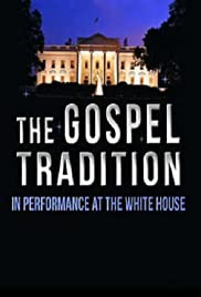 The Gospel Tradition: In Performance at the White House Poster