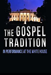 Primary photo for The Gospel Tradition: In Performance at the White House