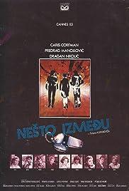 Nesto izmedju(1982) Poster - Movie Forum, Cast, Reviews