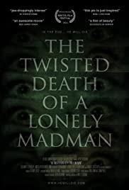 The Twisted Death of a Lonely Madman Poster