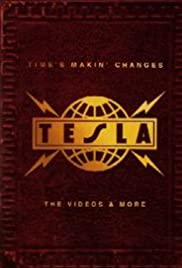 Tesla: Time's Makin' Changes - The Videos & More Poster