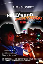 Hollywood Desperado: Rebel or Royalty Poster