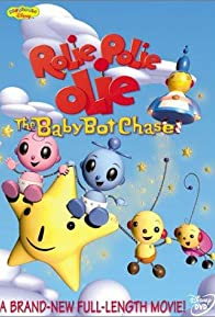 Primary photo for William Joyce's Rolie Polie Olie: The Baby Bot Chase