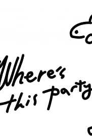 Where's This Party? Poster