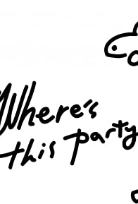 Primary photo for Where's This Party?