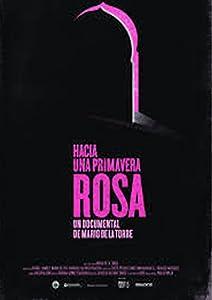 Watch new movies divx Hacia una primavera rosa by none [Full]