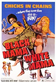 Black Mama White Mama (1973) Poster - Movie Forum, Cast, Reviews