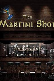 The Martini Shot (2012)