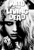 Weed of the Living Dead