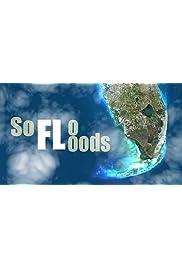 So Flo Floods