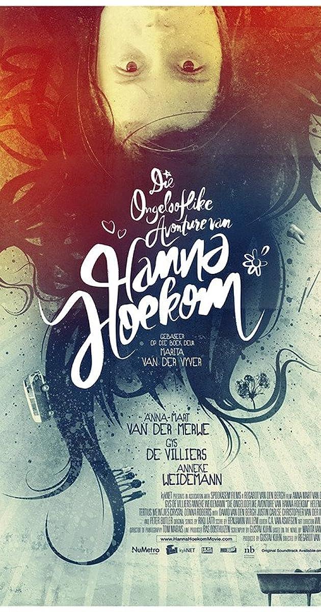 Die Ongelooflike Avonture van Hanna Hoekom (2010) - IMDb