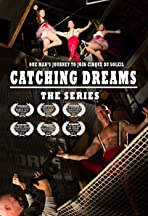 Catching Dreams: The Series