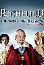 Richelieu: La pourpre et le sang