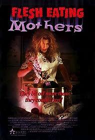 Flesh-Eating Mothers (1988)